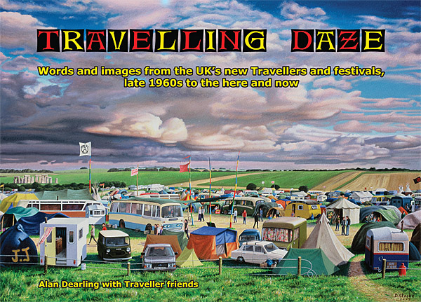 Travelling Daze - Words and images from the UK's new Travellers and festivals, late 1960s to the here and now. Art: David Stooke